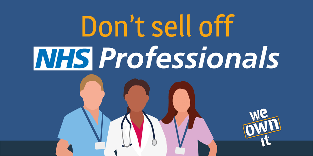 Don't sell off NHS Professionals!