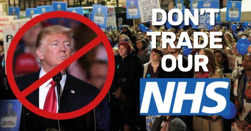 "Image of Donald Trump with a red cross through him on a backdrop of an NHS protest, with the words ""Don't Trade Our NHS"""