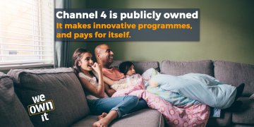 Channel 4 is publicly owned. It makes innovative programmes, and pays for itself.