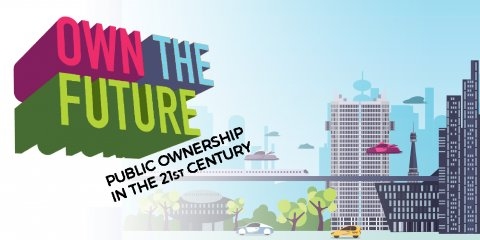 Own the Future: Public ownership in the 21st century