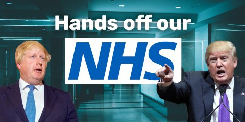 "Boris Johnson and Donald Trump, with text reading ""Hands off our NHS"""