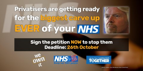 Privatisers are getting ready for the biggest carve up ever of your NHS - sign the petition