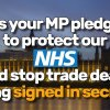 "A photo of the Houses of Parliament with the words ""Has your MP pledged to protect our NHS and stop trade deals being signed in secret?"""