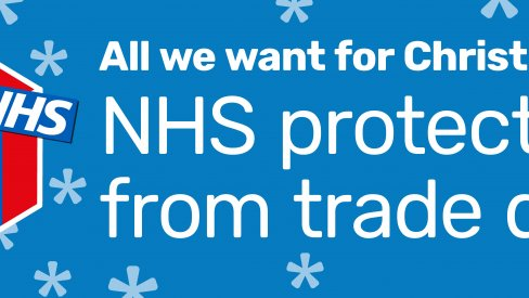 """All we want for Christmas is - NHS protection from trade deals"" banner!"